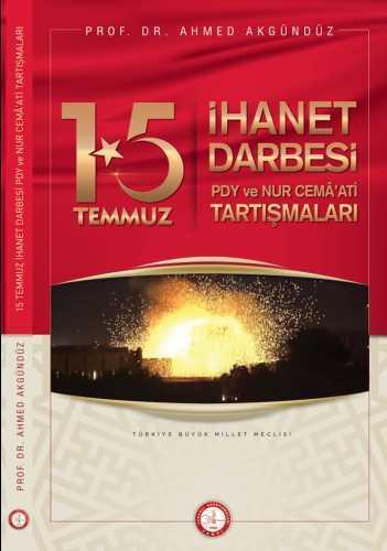 15 TEMMUZ İHÂNET DARBESİ (PDY VE NUR CEMÂ'ATİ TARTIŞMALARI)