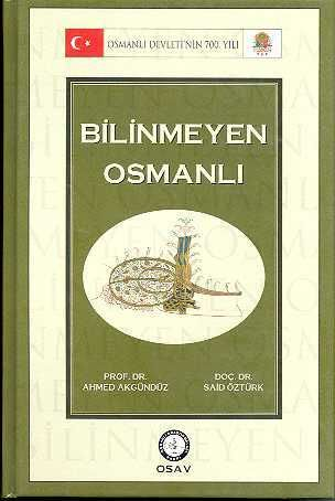 Osmanlı Araştırmaları Vakfı - BİLİNMEYEN OSMANLI