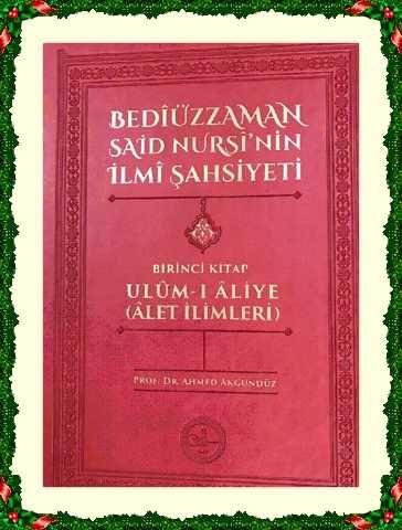 f996a91b87046  BEDÎÜZZAMAN SAİD NURSÎ'NİN İLMÎ ŞAHSİYETİ (ULÛM-I ÂLİYE=ÂLET İLİMLERİ)  KİTAPLARIMIZ, Prof. Dr. AHMED AKGÜNDÜZ'ün KİTAPLARI Osmanlı Araştırmaları Va