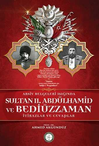 ARŞİV BELGELERİ IŞIĞINDA SULTAN II. ABDÜLHAMİD VE BEDİÜZZAMAN