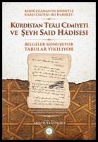 Osmanlı Araştırmaları Vakfı - BEDİÜZZAMAN'IN ŞİDDETLE KARŞI ÇIKTIGI İKİ HAREKET: KÜRT TE'ALİ CEMİVETİ VE ŞEYH SAİD HADİSESİ
