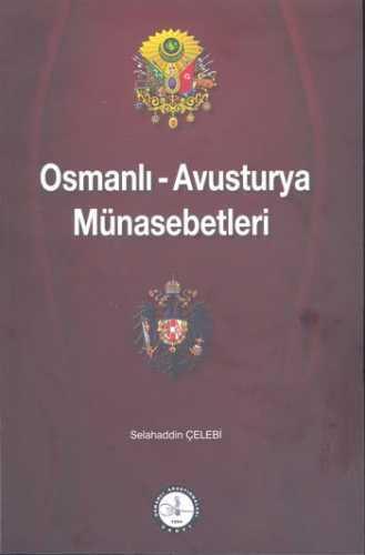 OSMANLI-AVUSTURYA MÜNASEBETLERİ